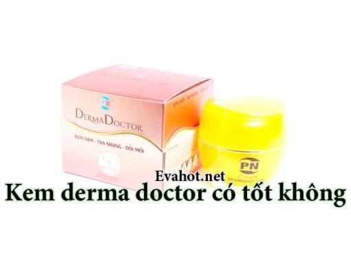 Kem derma doctor có tốt không