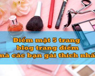 Top 5 blog trang điểm được các bạn gái ưa chuộng