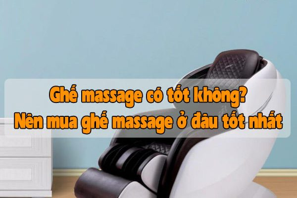 Ghế massage có thực sự tốt hay không? Địa điểm mua ghế massage tại Bình Dương
